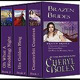 Brazen Brides Series, Books 1-3