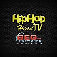 HipHop Head TV - BegTVNetworks