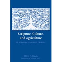 Scripture, Culture, and Agriculture: An Agrarian Reading Of The Bible
