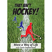 That Ain't Hockey - More a Way of Life