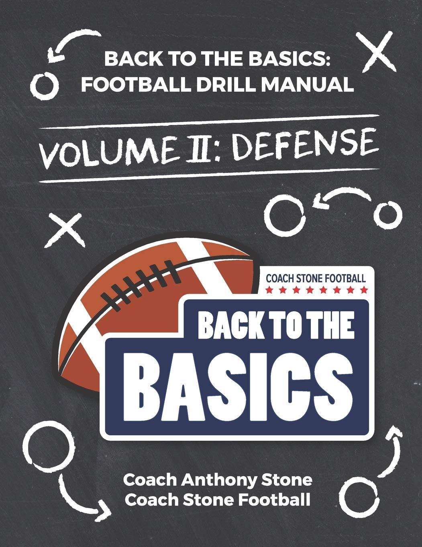 Back to the Basics: Football Drill Manual Volume 2: Defense por Anthony Stone