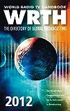 World Radio TV Handbook 2012: The Directory of Global Broadcasting