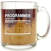 Programmer Nutrition Facts - Glass Coffee Mug - Makes a Great Gift Under $15!