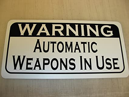 WARNING AUTOMATIC WEAPONS IN USE Vintage Style Metal Sign