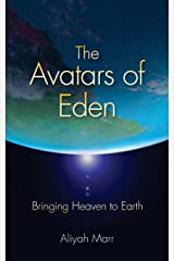 The Avatars of Eden: Bringing Heaven to Earth Paperback