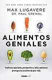 Alimentos geniales (Colección Vital): Vuélvete más listo, productivo y feliz mientras proteges tu cerebro de por vida (Spanish Edition)
