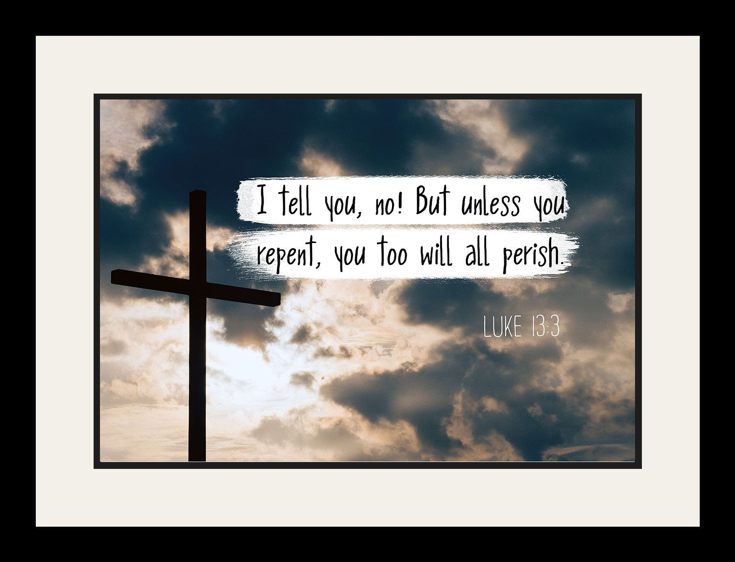 Luke 13:3 But unless you repent, - Christian Poster, Print, Picture or Framed Wall Art Decor - Bible Verse Collection - Religious Gift for Holidays Christmas Baptism (19x25 Framed)