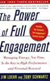 The Power of Full Engagement: Managing Energy, Not Time, Is the Key to High Performance and Personal Renewal 精力管理 [平装] [Jan 01, 2004] Jim Loehr [平装] [Jan 01, 2004] [平装] [Jan 01, 2004] [平装]