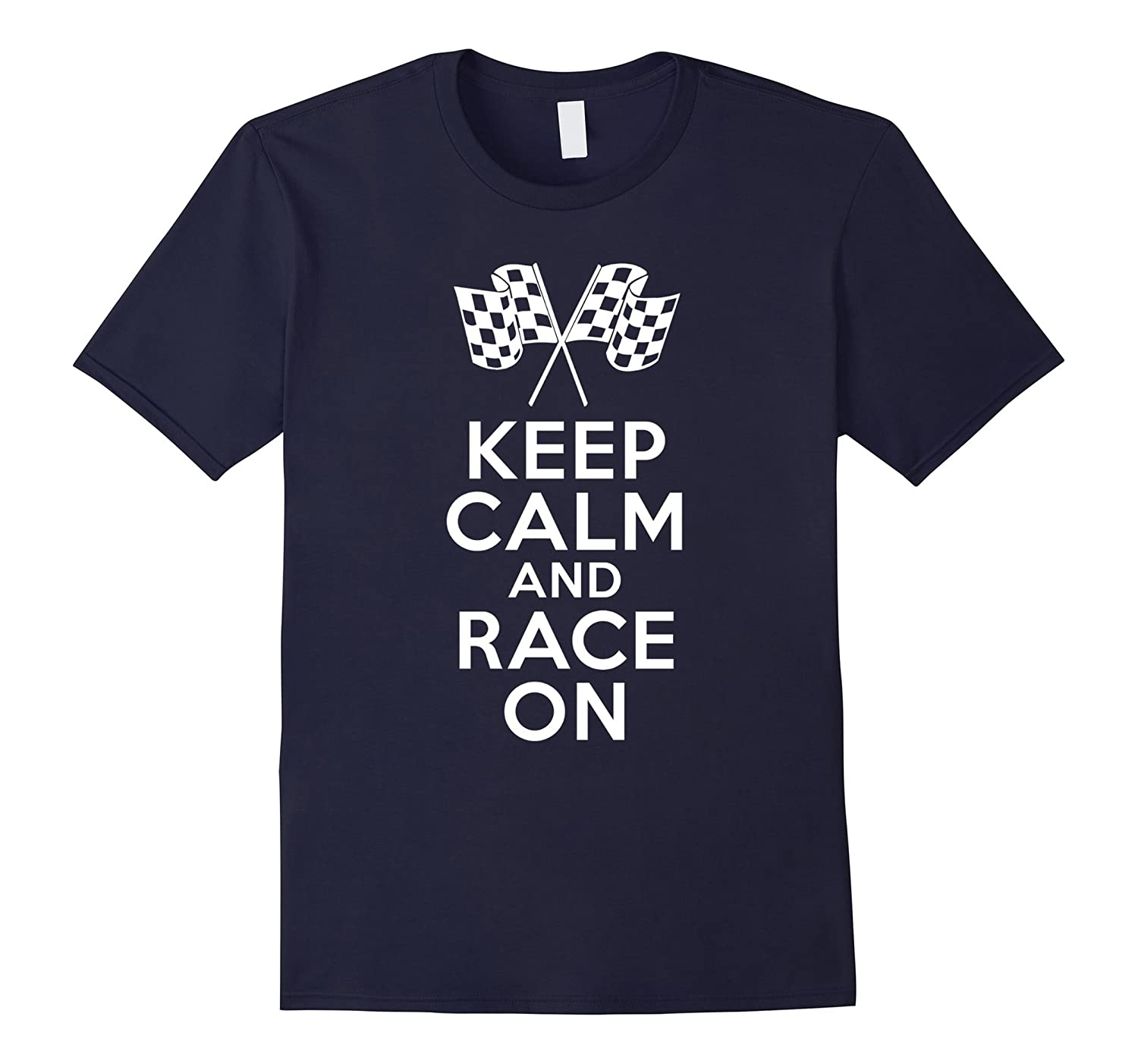 Car Racing Shirt Keep Calm and Race on with Flag-Vaci