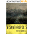 Misanthropolis: roman d'anticipation / science-fiction post-apocalyptique