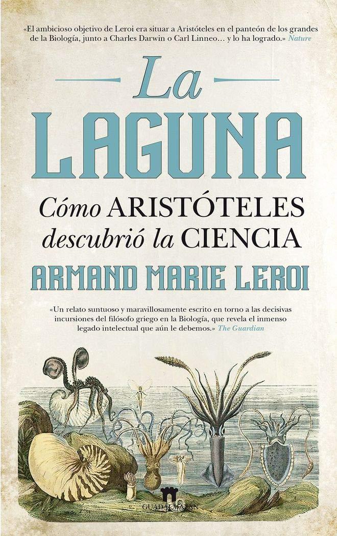 Amazon.com: La laguna : cómo Aristóteles inventó la ciencia ...