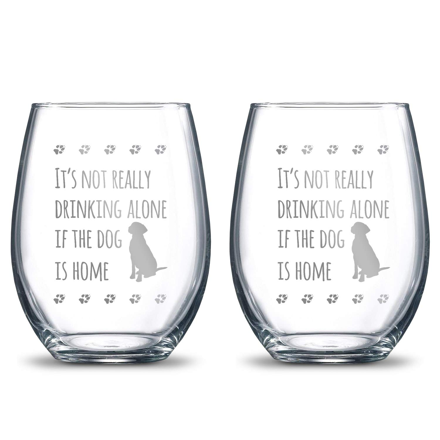 It's Not Really Drinking Alone if the Dog is Home 21oz. Etched Stemless Wine Glasses   2 Glass Set Packed in an Stylish Gift Box   Premium Hand Etching   The Perfect Dog Lovers Gift