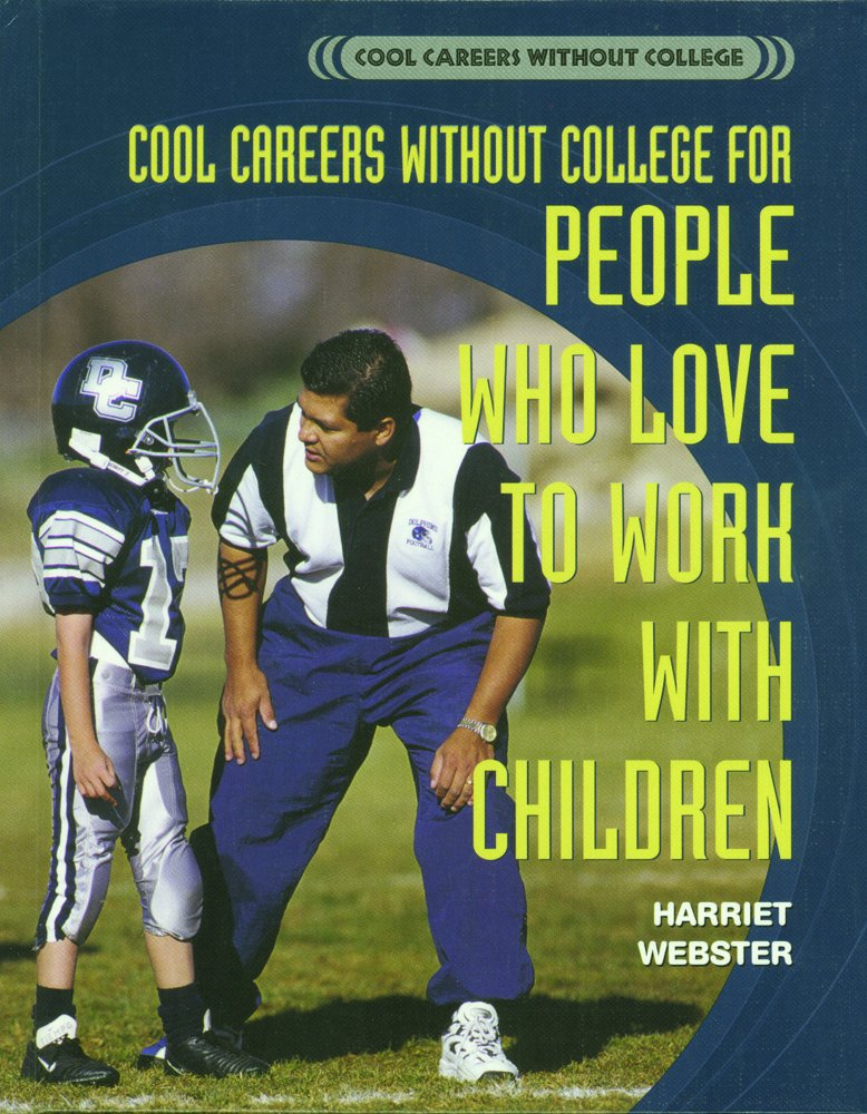 Cool Careers Without College for People Who Love to Work With Children pdf