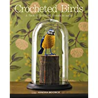Crocheted Birds: A Flock of Feathered Friends to Make