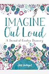 Imagine Out Loud: A Journal of Creative Discovery Flexibound