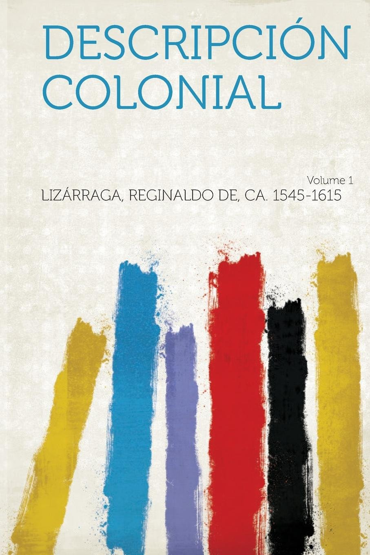 Read Online Descripcion Colonial Volume 1 (Spanish Edition) PDF