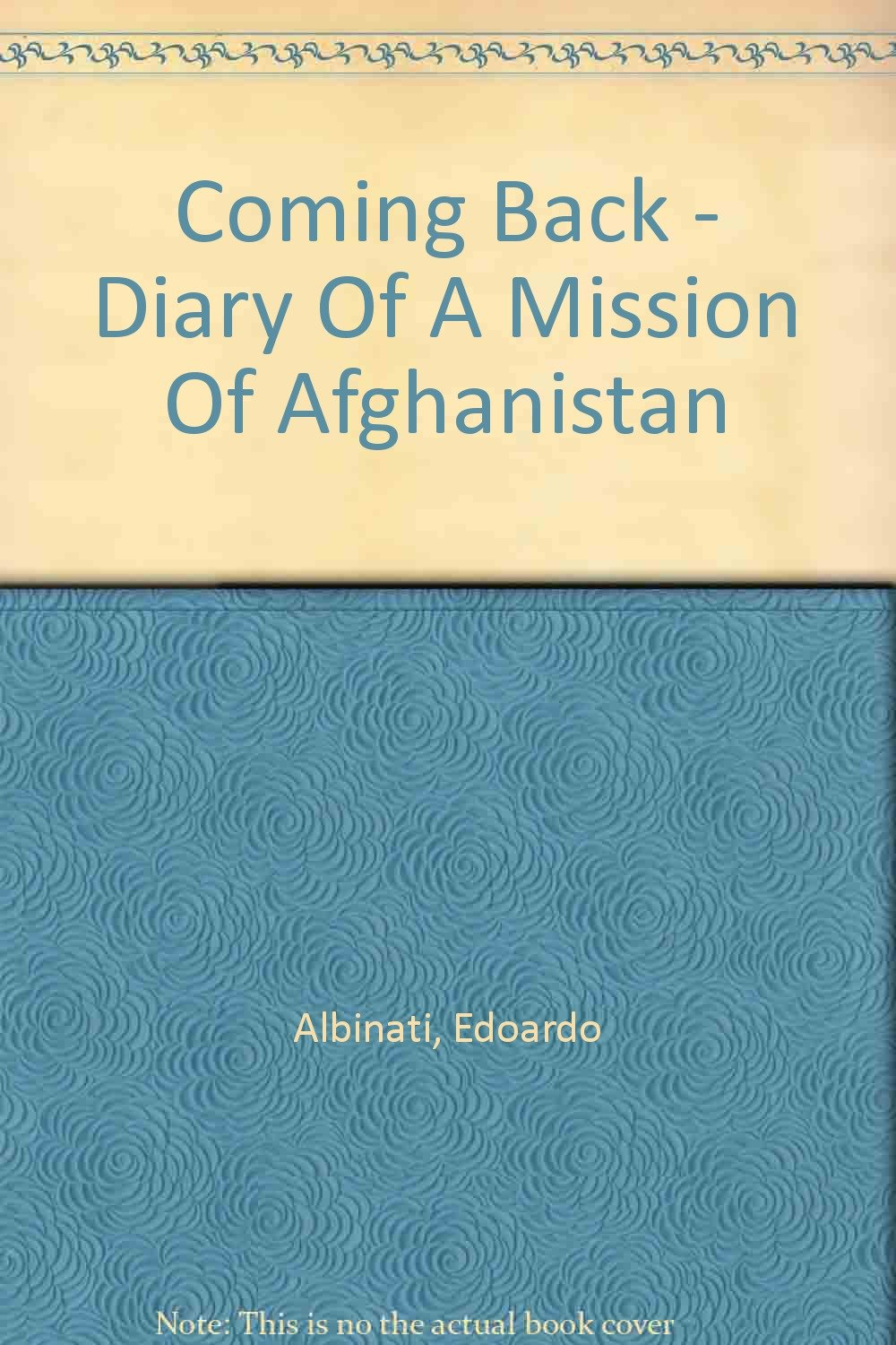 Download Coming Back - Diary Of A Mission Of Afghanistan ebook