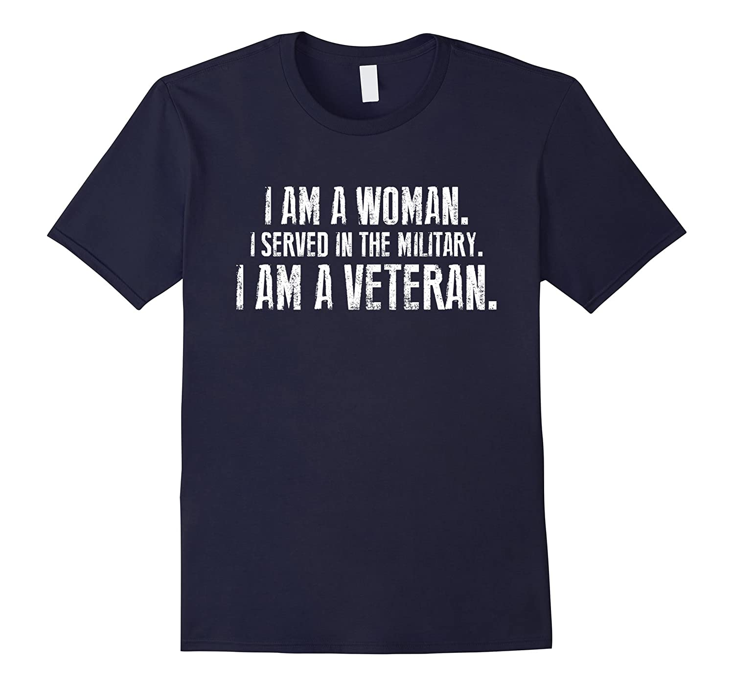 I Am A Woman I Served In The Military Im A Veteran T-Shirt-TD