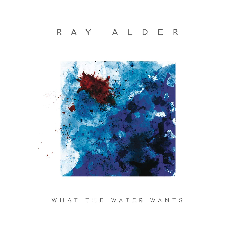 Картинки по запросу ray alder what the water wants