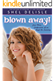 Blown Away!: Even More Confessions of an Angel in Training (Confessions of an Angel-in-Training Book 3)