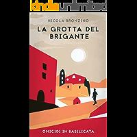 La Grotta del Brigante (Omicidi in Basilicata Vol. 1)