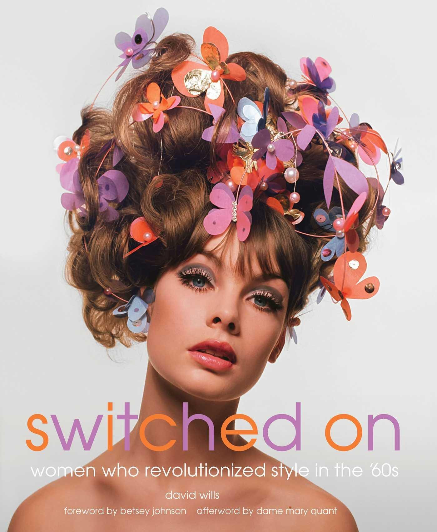 Switched On Women Who Revolutionized Style In The 60s David Wills Fremdsprachige Bcher