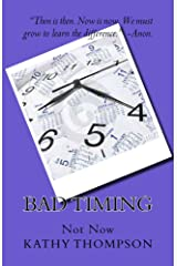 Bad Timing: Not Now Kindle Edition