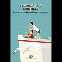 Scintille: Storie e incontri che decidono i nostri destini (Super ET. Opera viva) (Italian Edition)