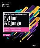 Apprendre la programmation web avec Python et Django: Principes et bonnes pratiques pour les sites web dynamiques