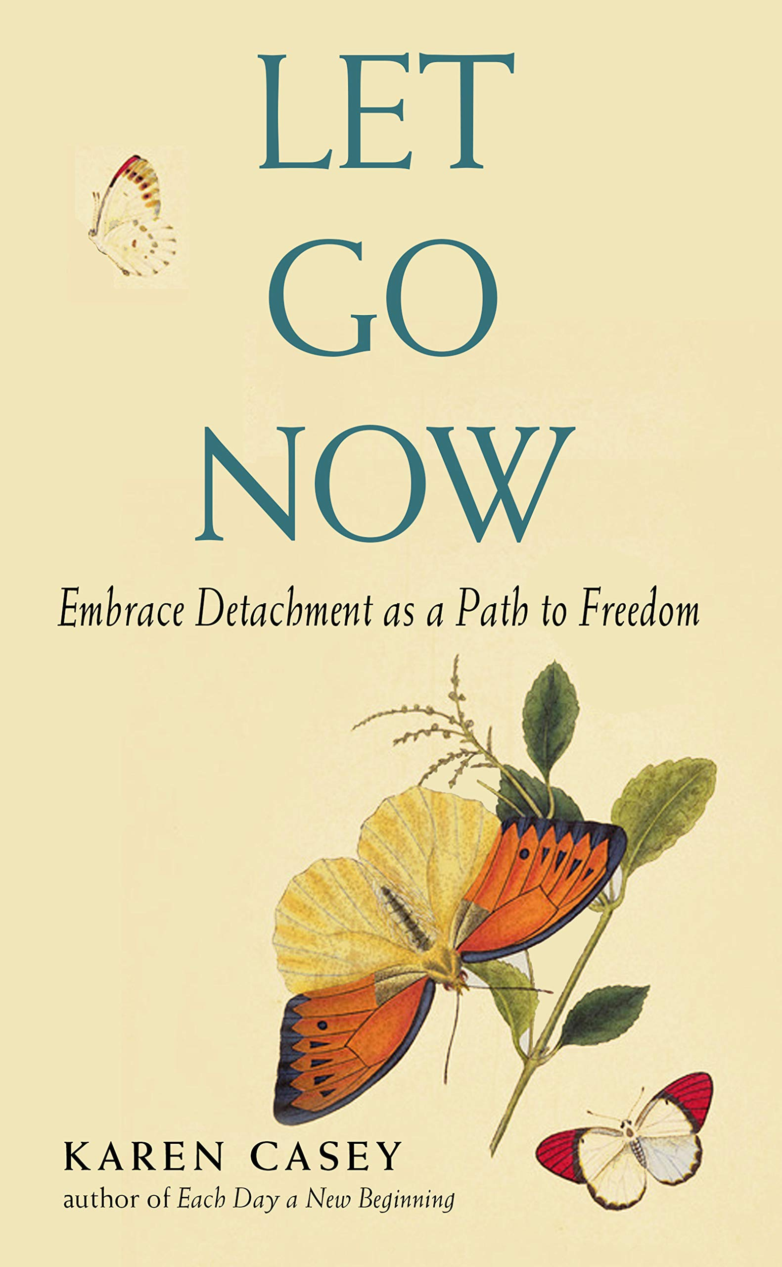 Let Go Now: Embrace Detachment as a Path to Freedom (Addiction Recovery and Al-Anon Self-Help Book)