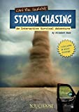 Can You Survive Storm Chasing?: An Interactive Survival Adventure (You Choose: Survival)
