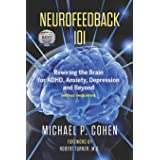 Neurofeedback 101: Rewiring the Brain for ADHD, Anxiety, Depression and Beyond (without medication)