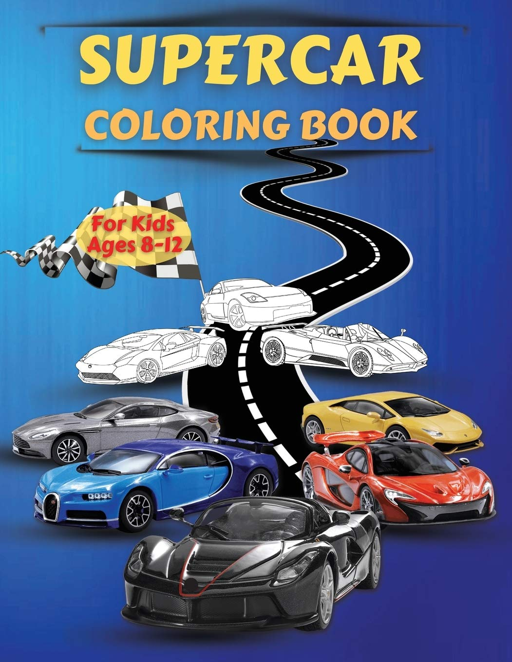 Supercar Coloring Book For Kids Ages 8 12 Amazing Collection Of Cool Cars Coloring Pages Cars Activity Book For Kids Ages 6 8 And 8 12 Boys And Illustrations Of Supercars For Coloring