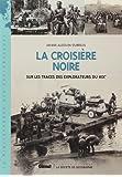 La croisière noire : Sur les traces des explorateurs du XIXe