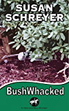 BushWhacked: Thea Campbell Mystery Book 4 (Thea Campbell Mysteries)