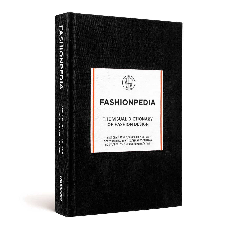 Fashionpedia - The Visual Dictionary Of Fashion Design by Fashionary