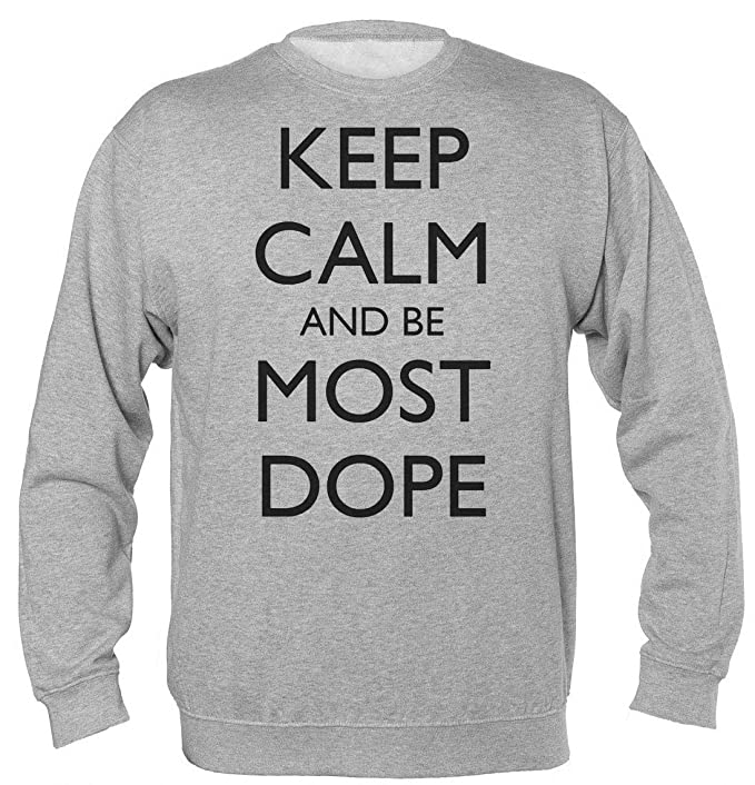 Finest Prints Keep Calm and Be Most Dope Rip Tribute Design Sudadera Unisex: Amazon.es: Ropa y accesorios