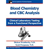 Blood Chemistry and CBC Analysis: Clinical Laboratory Testing from a Functional Perspective