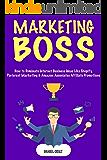 Marketing Boss (Home-Based Internet Earner): (Making Money as a Digital Nomad) Shopify, Pinterest Marketing & Amazon Associates Affiliate Promotion  -2018 (English Edition)