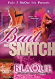 Bait & Snatch the Series