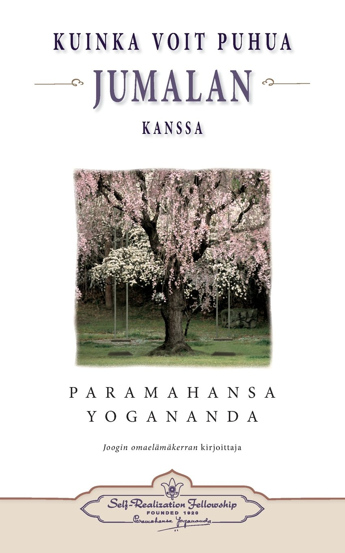 Kuinka voit puhua Jumalan kanssa - How You Can Talk With God (Finnish) (Finnish Edition) pdf epub