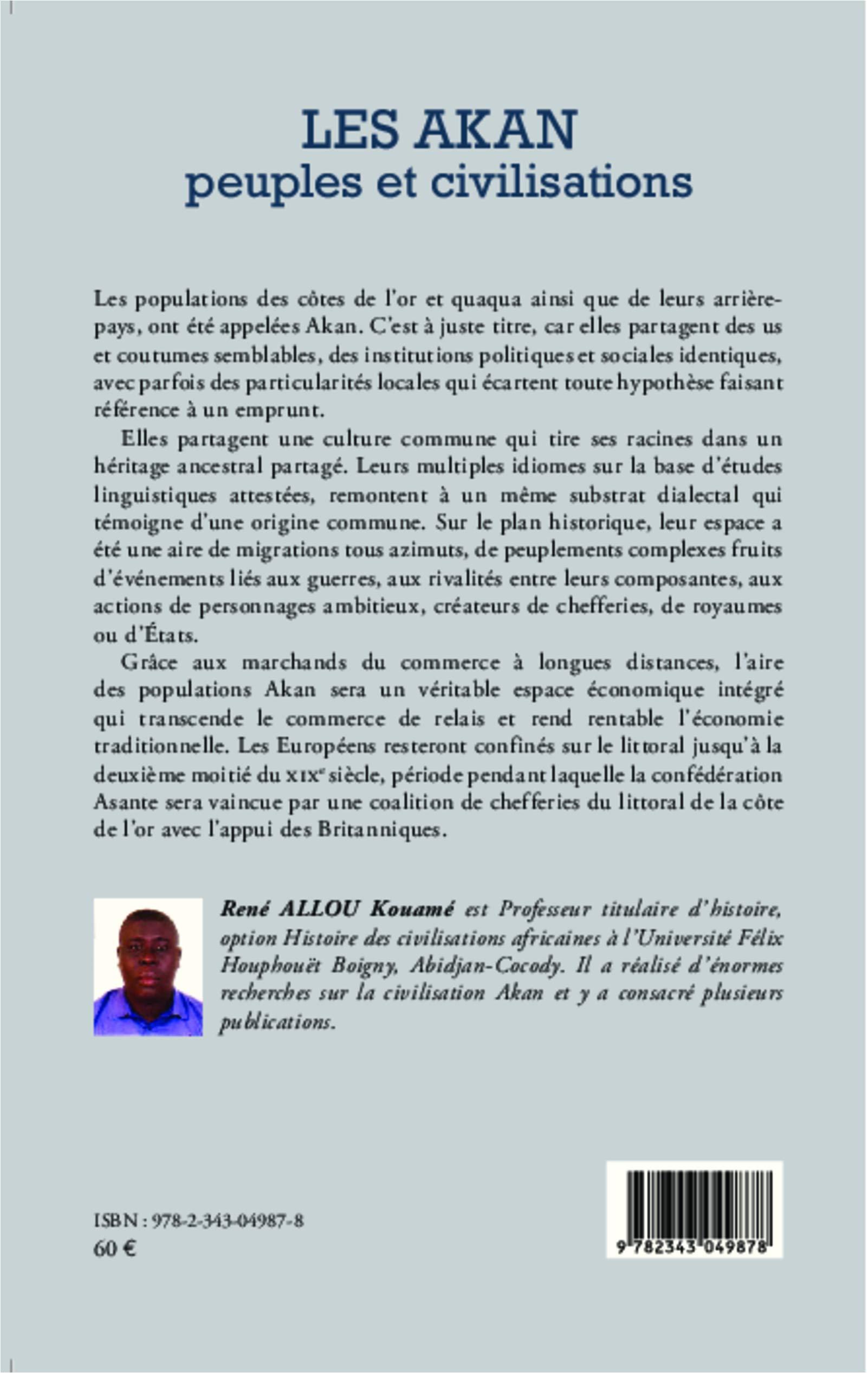 Amazon Fr Les Akan Peuples Et Civilisations Allou Kouame Rene Livres