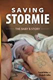 Saving Stormie: The Baby S Story