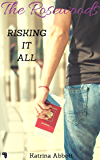 Risking it All: The Rosewoods - A Short Story