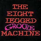 The Eight Legged Groove Machine (20th Anniversary Edition)