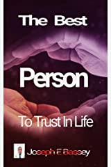The Best Person To Trust In Life Kindle Edition