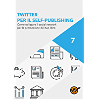 Twitter per scrittori. Come utilizzare il social network per la promozione del tuo libro