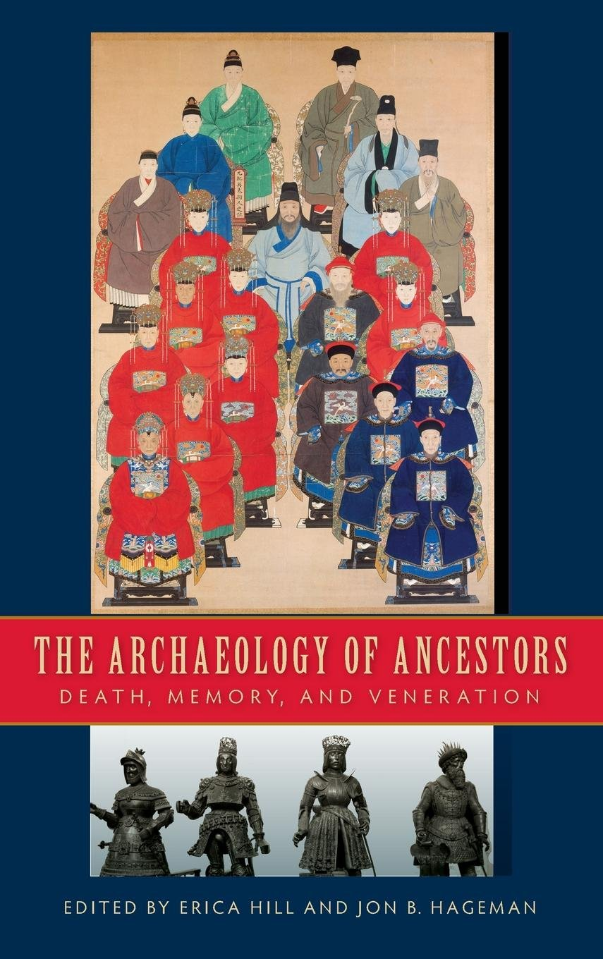 The Archaeology of Ancestors: Death, Memory, and Veneration pdf