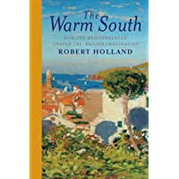 The Warm South: How the Mediterranean Shaped the British Imagination
