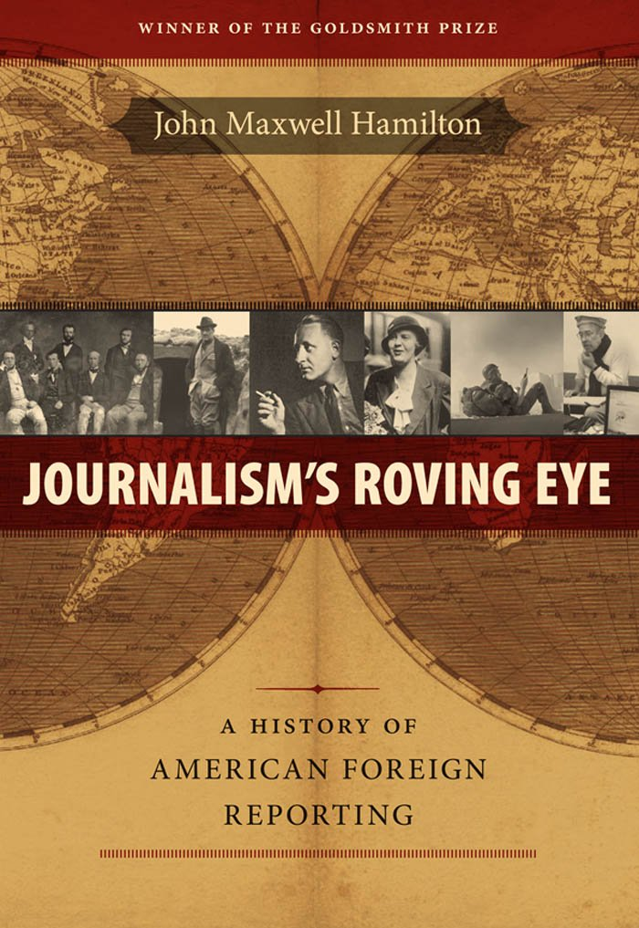 Amazon.com: Journalism's Roving Eye: A History of American Foreign ...